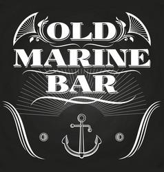 old marine bar label or banner on chalkboard vector image