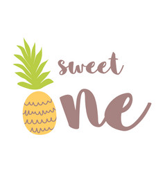 Sweet one greeting card design pineapple funny vector