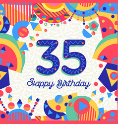 35 thirty five year birthday party greeting card vector image