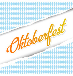 oktoberfest background with text and with ripped vector image