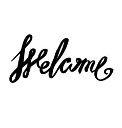 welcome inscription hand drawn lettering greeting vector image