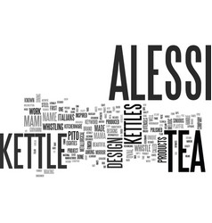 Alessi tea kettle text word cloud concept vector