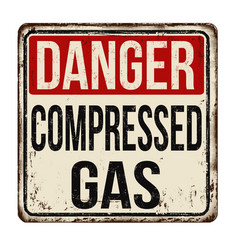 Danger compressed gas vintage rusty metal sign vector