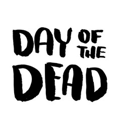 Day dead lettering phrase on white vector