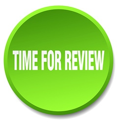 time for review green round flat isolated push vector image