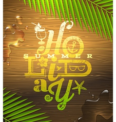 Summer holidays type design painted on plank vector image vector image