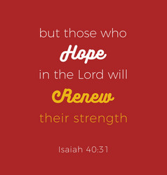 Biblical phrase from isaiah who hope in the lord vector
