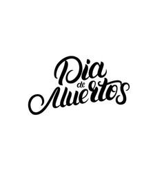 dia de muertos hand written lettering quote vector image