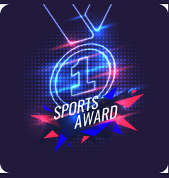 Neon champions medal sports trophy a prize to vector