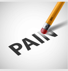 Pencil erases the word pain vector