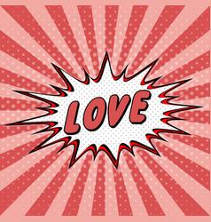 declaration love pop art comic speech halftone vector image vector image