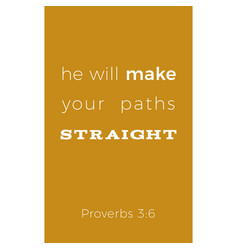 Biblical phrase from proverbs he will make your vector