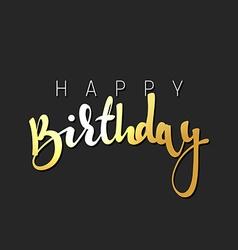 Happy birthday calligraphic inscription handmade vector image vector image