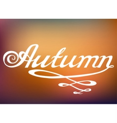 Hand drawn AUTUMN lettering rough typography vector image vector image