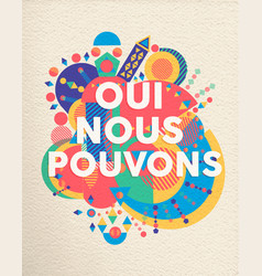 Yes we can french motivation quote poster vector