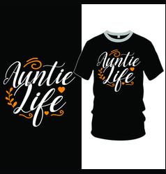 Auntie life typography design funny aunt vector