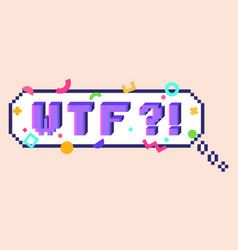 Pixel wtf sticker vector