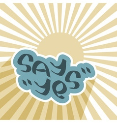 Say Yes text on blue cloud vector image