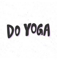 Do yoga sticker for social media content vector