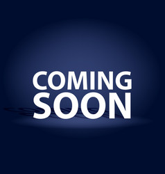 Coming soon dark realistic poster promotion flyer vector