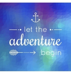 Let adventure begin quote vector