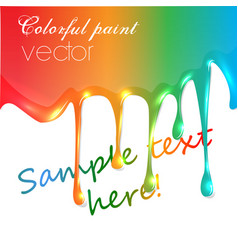 Realistic colorful paint trickling vector