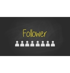followers sign text written on the blackboard with vector image