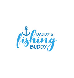 fishing quote lettering typography vector image