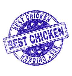 Grunge textured best chicken stamp seal vector