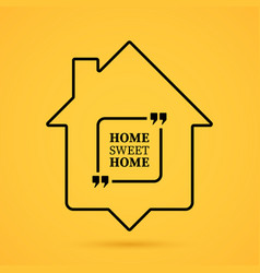 quote about home in house outline on yellow vector image
