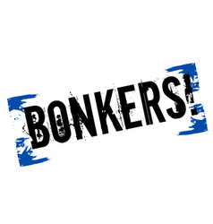 Bonkers sticker stamp vector