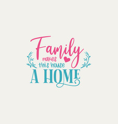 Family quote lettering typography vector