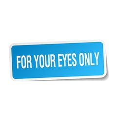 For your eyes only blue square sticker isolated on vector