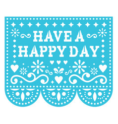 Have a happy day greeting card vector