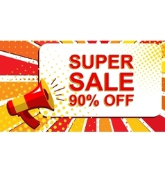 Megaphone with SUPER SALE 90 PERCENT OFF vector image