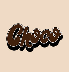 choco handwritten letering isolated template for vector image