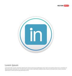 linked in icon - white circle button vector image