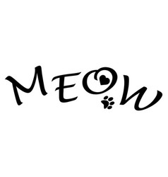Black lettering meow cat sign for print drawing vector