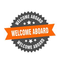 Welcome aboard sign welcome aboard orange-black vector