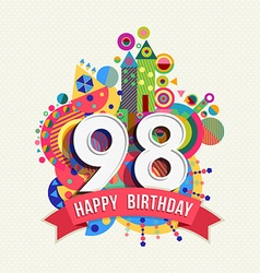 Happy birthday 98 year greeting card poster color vector