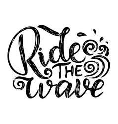 Surf lettering quote for posters prints cards vector