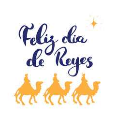Feliz dia de reyes happy day kings vector