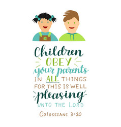 Hand lettering with bible verse children obey your vector