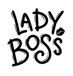 lady boss lettering phrase for postcard banner vector image