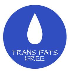 trans fats free label food intolerance symbols vector image