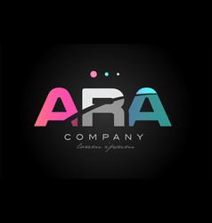 ara a r a three letter logo icon design vector image