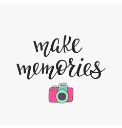 Make memories quote typography vector