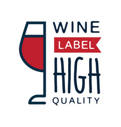 wine label high quality product logo design vector image