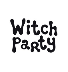 witch party halloween theme handdrawn lettering vector image