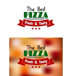 Fresh and tasty pizza label vector